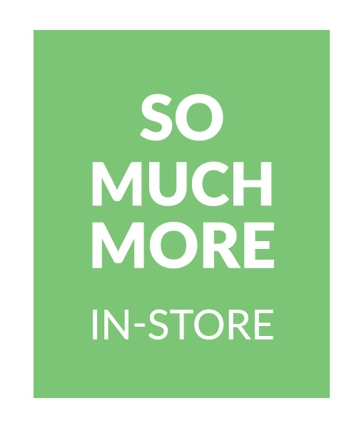 HOME - So much more in-store!
